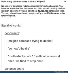 You would have to eat a banana every 5.2554744526 minutes for 24 hours to be able to eat 274 bananas in a day