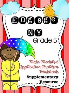 5th Grade EngageNY/Eureka Math Module 6 - Application Problem Workbook with Answer Key - Color and Black and White This is a student workbook covering all application problems for Engage NY Grade 5 Math Module 6.