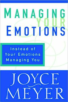 Managing your emotions by Joyce Meyer Nov. 2016