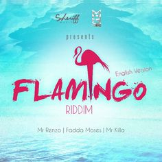 #SocaRiddim Flamingo Riddim 2015 (Sheriff Music & Mr Renzo Music) -| http://reggaeworldcrew.net/socariddim-flamingo-riddim-2015-sheriff-music-mr-renzo-music/