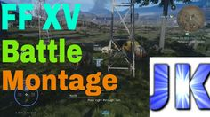 Final Fantasy XV Battle Montage