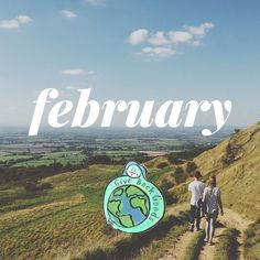 Happy February, International Holidays, Reduce Waste, Giving Back, Save The Planet, Go Green, Climate Change, Reuse, Sustainability