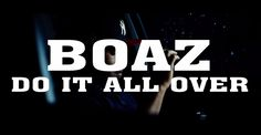 "HONEY ADDICT: Boaz ""Do It All Over""   New Video"