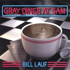 Bill Lauf - Diner At 5AM