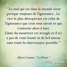 Note pour plus tard. Citation Albert Camus, Albert Camus Quotes, Ignorance, Like Me, Me Quotes, Inspiration, Courage, Mantra, Photoshop