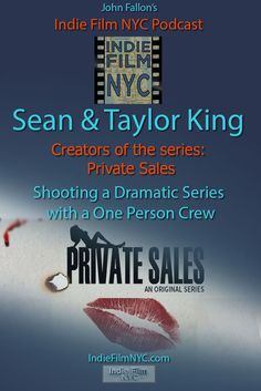 John Fallon's Indie Film NYC Podcast talks with Sean & Taylor King – a father son team who produced a dramatic web series called Private Sales.
