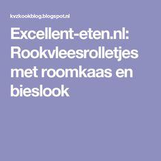 Excellent-eten.nl: Rookvleesrolletjes met roomkaas en bieslook