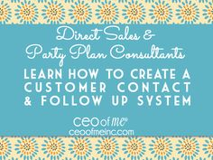 How to Create a Simple & Effective Customer Contact and Follow Up System for Direct Sales Party Plan and Network Marketers