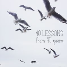 40 lessons from 40 years.   This is just plan awesome