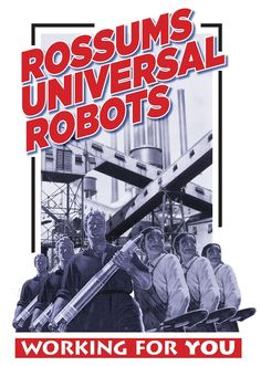 The Edward Alderton Theatre, 2012 production of R. (Rossum's Universal Robots) presented for your edification. Comic Poster, Movie Posters, I Robot, Dieselpunk, Work On Yourself, Theatre, Sci Fi, Comic Books, Comics