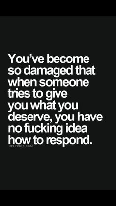 This couldn't be more true! I don't know what to say or how to act towards your…