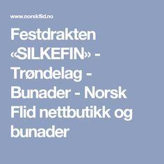 Festdrakten «SILKEFIN» - Trøndelag - Bunader - Norsk Flid nettbutikk og bunader