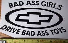 Bad Girls Drive Bad Toys Chevy Die Cut Vinyl Decal Sticker Your Choice of color