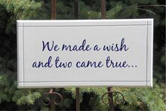 We made a wish and two came true Sign Wood11x22 by Frameyourstory, $45.00 @Nicole Ryan