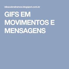 GIFS EM MOVIMENTOS E MENSAGENS
