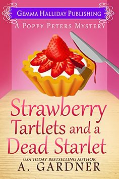 Strawberry Tartlets and a Dead Starlet (Poppy Peters Myst... https://www.amazon.com/dp/B01IRR0IUO/ref=cm_sw_r_pi_dp_llLLxbNKEJ8VQ