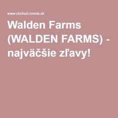 Walden Farms (WALDEN FARMS) - najväčšie zľavy!