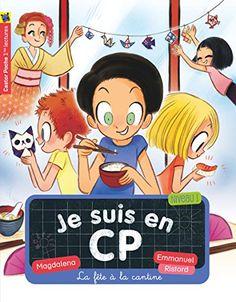 Je suis en CP : La fête à la cantine / Magdalena, Emmanuel Ristord. PR MAG