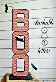 Stackable BOO Halloween Letters… via @Bonnie &  Trish { Uncommon Designs }