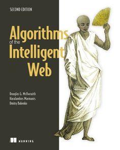 Algorithms of the intelligent Web / Douglas Mcilwraith, Haralambos Marmanis & Dmitry Babenko