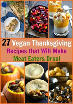 27 Vegan Thanksgiving Dishes That Will Make Meat Eaters Drool