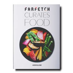 Shop the Farfetch Curates Food Assouline Hardcover Book and other Designer Books at Kathy Kuo Home Tim Blanks, Michael Roberts, Vanessa Jackman, Assouline, Leandra Medine, Milan Fashion Weeks, London Fashion, Books, Libros