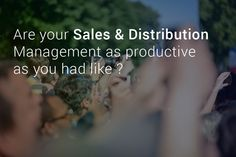 Are your #sales & #distribution management as productive as you had like? learn quickly in few minutes