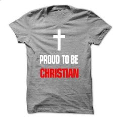 Proud to be Christian! - #tshirt estampadas #hoodie dress. GET YOURS => https://www.sunfrog.com/Faith/Proud-to-be-Christian.html?68278