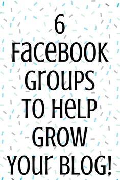 6 Facebook Groups To Grow Your Blog!