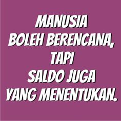 Quotes indonesia motivasi semangat Ideas for 2019 Quotes Lucu, Jokes Quotes, New Quotes, Family Quotes, Happy Quotes, Memes, Life Quotes, Inspirational Quotes, 2015 Quotes