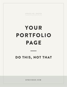 Your portfolio page: Do this, not that   Spruce Rd.   How to design a portfolio page for your freelance design business that books clients. #freelance #portfolio #webdesign #graphicdesign #design #designtips freelancing