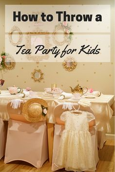 How to Throw a Tea Party Birthday Party for Kids | See the details at blog.cuteheads.com