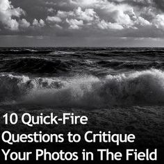 Critiquing your photos is one of the best ways to learn from your mistakes, and improve. These Questions to Critique Your Photos will guide you on the way.