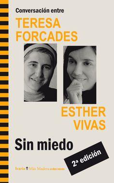 Sin miedo : conversación entre Teresa Forcades y Esther Vivas. Icaria, 2013