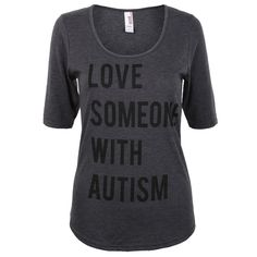 Love Someone with Autism Half Sleeve T-Shirt from Autism Speaks