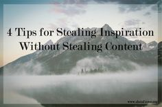 Stealing inspiration from your favorite blogs and articles can be easy and tempting! Here are 4 ways to do it without actually stealing anything.