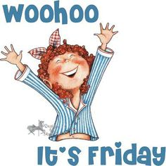 Woohooo It's Friday - Mary Engelbreit Friday Quotes Humor, Happy Friday Quotes, Funny Quotes, Weekend Quotes, Friday Sayings, Qoutes, Funniest Quotes, Funny Humour, Quotable Quotes