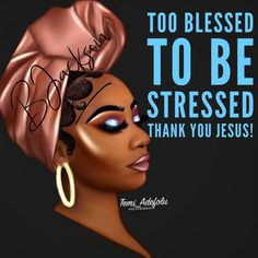 When you have faith you are too blessed to be stressed