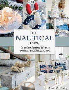 The Nautical Home by Anna Örnberg. A Decor Book for Coastal Enthusiasts! Take a Look inside: http://www.completely-coastal.com/2015/07/the-nautical-home-by-anna-ornberg.html