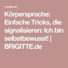 Körpersprache: Einfache Tricks, die signalisieren: Ich bin selbstbewusst! | BRIGITTE.de