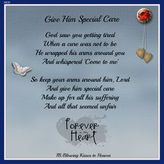 Give him special care