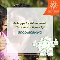 Be happy for this moment. This moment is your life. Good Morning! #SunnysWorld #Pune #Resort #Entertainment #MotivationalMorning