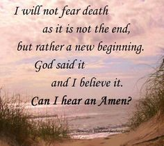 Not fear death, Amen