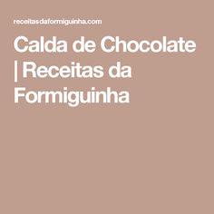 Calda de Chocolate | Receitas da Formiguinha