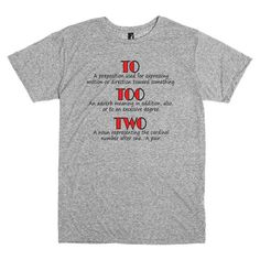 Funny T Shirt for Grammar Enthusiasts.  Definitions of to, too, and two.  Funny shirt. Grammar. By Pink Pig Printing. by PinkPigPrinting on Etsy