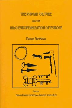 The Kurgan Culture and the Indo-Europeanization of Europe: Selected Articles Form 1952 to 1993 (Journal of Indo-European Studies Monograph Series No. by Marija Gimbutas History Of Romania, Roman Mythology, Folk Music, Bronze Age, History Books, Mythical Creatures, Archaeology, The Selection, Joseph Campbell