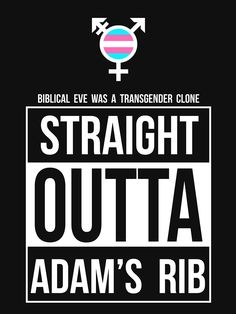 """Straight Outta Adam's Rib -- Eve Was a Transgender Clone"" by Samuel Sheats on Redbubble. Apparel and merchandise. #transgender #bible #straightoutta #LGBTQ #gay #gayrights #civilrights"