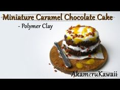 Miniature Caramel Chocolate Cake - Polymer Clay Tutorial - YouTube