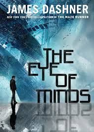 Eye of Minds, by James Dashner, author of The Maze Runner series