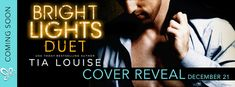 Nadine's Obsessed with Books: The Bright Lights Duet by Tia Louise #CoverReveal ...